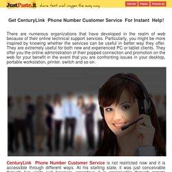 Get CenturyLink Phone Number Customer Service For Instant Help! - justpaste.it