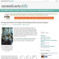 Arts Céramiques Jour - Huile Spot et fourrure de lièvre Glaçures: Démystifier un émail céramique classique