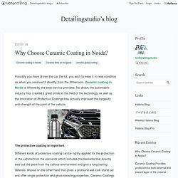 Why Choose Ceramic Coating in Noida? - Detailingstudio's blog