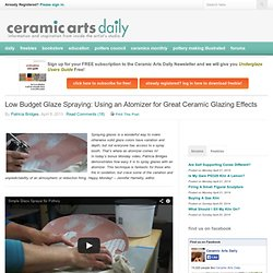Low Budget Glaze Spraying: Using an Atomizer for Great Ceramic Glazing Effects