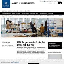 Ceramic Art MFA - Academy of Design and Crafts, University of Gothenburg, Sweden