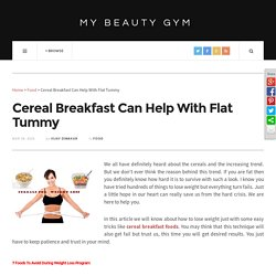 Cereal Breakfast Can Help With Flat Tummy