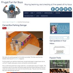 Cereal Box Parking Garage « Frugal Fun For Boys