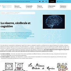 La réserve, cérébrale et cognitive