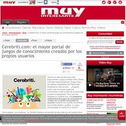 Cerebriti.com: el mayor portal de juegos de conocimiento creados por los propios usuarios