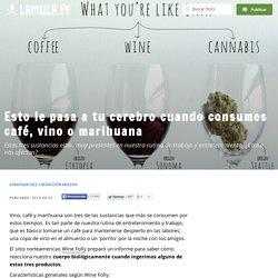 Post: Esto le pasa a tu cerebro cuando consumes café, vino o marihuana