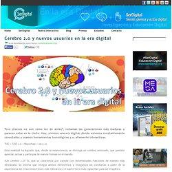 Cerebro 2.0 y nuevos usuarios en la era digital