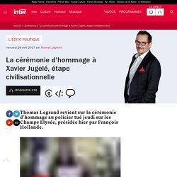 La cérémonie d'hommage à Xavier Jugelé, étape civilisationnelle