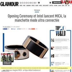 Opening Ceremony et Intel lancent MICA, la manchette mode ultra connectée