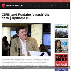 CERN and Pentaho 'smash' the data