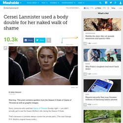 Cersei Lannister used a body double for her naked walk of shame