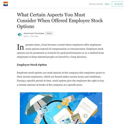 What Certain Aspects You Must Consider When Offered Employee Stock Options - Medium