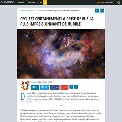 Ceci est certainement la prise de vue la plus impressionnante de Hubble