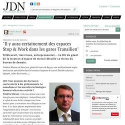 """Frédéric Bleuse (Regus):""""Il y aura certainement des espaces Stop & Work dans les gares Transilien"""""""