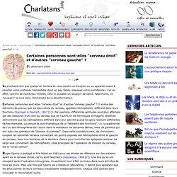 """Certaines personnes sont-elles """"cerveau droit"""" et d'autres """"cerveau gauche"""" ?"""