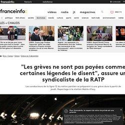 """""""Les grèves ne sont pas payées comme certaines légendes le disent"""", assure un syndicaliste de la RATP"""