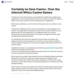 Certainly no Save Casino : Over the internet Whizz Casino Games