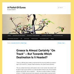 "[2010] Greece Is Almost Certainly ""On Track"" –But Towards Which Destination Is It Headed? 