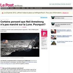 Certains pensent que Neil Armstrong n'a pas marché sur la Lune. Pourquoi? - LePost.fr (18:09)