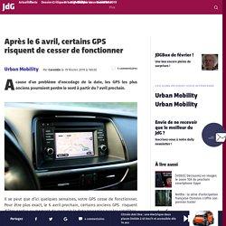 Après le 6 avril, certains GPS risquent de cesser de fonctionner
