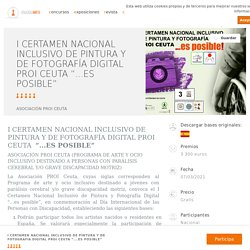"""07/03 I Certamen Nacional Inclusivo de Pintura y Fotografía Digital """"...Es Posible""""."""