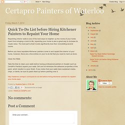 Quick To-Do List before Hiring Kitchener Painters to Repaint Your Home