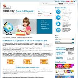 Portal de Educación de la Junta de Castilla y León - Certificación en la aplicación de las TIC - Convocatoria 2016