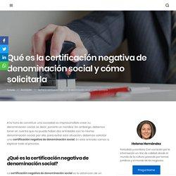Qué es la certificación negativa de denominación social y cómo solicitarla