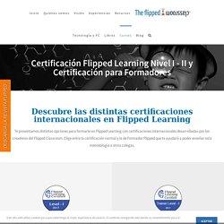 Certificación Flipped Learning Nivel I - II y Certificación para Formadores