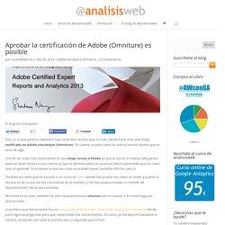 Aprobar la certificación de Adobe (Omniture) es posible - Analisis-web.es