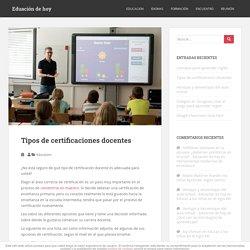 Tipos de certificaciones docentes - Eduación de hoy