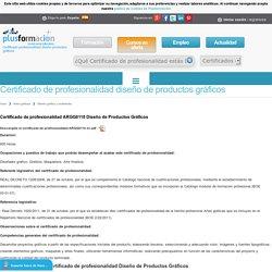 Certificado de profesionalidad ARGG0110 diseño de productos gráficos