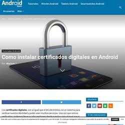 Como instalar certificados digitales en Android