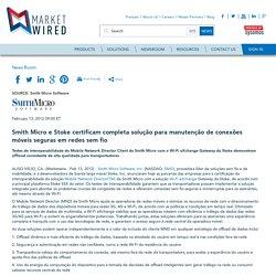 Smith Micro e Stoke certificam completa solução para manutenção de conexões móveis seguras em redes sem fio