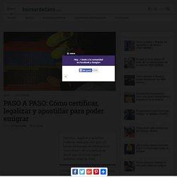 PASO A PASO: Cómo certificar, legalizar y apostillar para poder emigrar