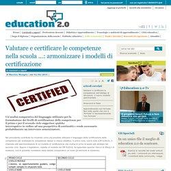 Valutare e certificare le competenze nella scuola ...: armonizzare i modelli di certificazione - Curricoli e saperi