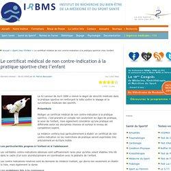Le Certificat médical de non contre-indication à la pratique sportive chez l'enfant.