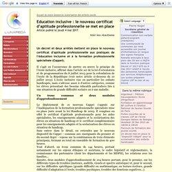 Education inclusive : le nouveau certificat d'aptitude professionnelle se met en place
