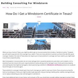 How Do I Get a Windstorm Certificate in Texas? - Building Consulting For Windstorm