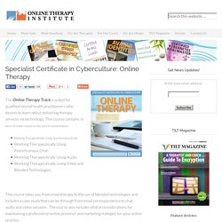 Specialist Certificate in Cyberculture: Online Therapy