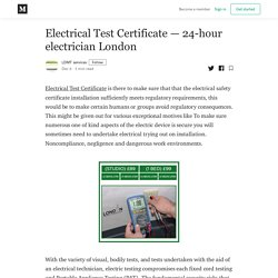 Electrical Test Certificate — 24-hour electrician London