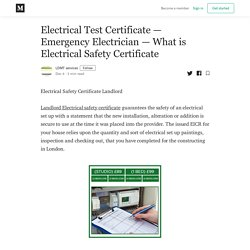 Electrical Test Certificate — Emergency Electrician — What is Electrical Safety Certificate