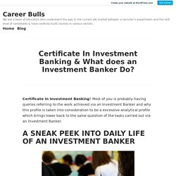 Certificate In Investment Banking & What does an Investment Banker Do?
