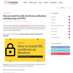 How to Install Free SSL Certificate on Bluehost and Migrating to HTTPS - GeekyPlug
