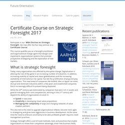 Certificate Course on Strategic Foresight 2017 - Future Orientation