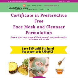 Certificate in Preservative Free Face Mask & Cleanser Formulation - School of Natural Skincare