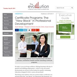 "Certificate Programs: The ""New Black"" in Professional Development"