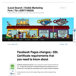 Facebook Pages changes;- SSL Certificate requirements that you need to know about | iLocal Search | Local Search Marketing Made Easy For The Small Business Owner |
