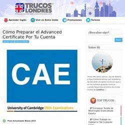 Cómo Preparar el Advanced Certificate Por Tu Cuenta - Trucos Londres