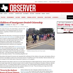Texas Denies Birth Certificates to Immigrant Children